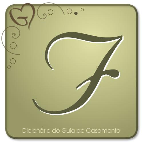 Letra F do Dicionário de Casamento