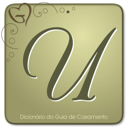 Letra U do Dicionário de Casamento